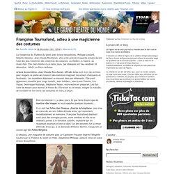 Françoise Tournafond, adieu à une magicienne des costumes — Le grand théâtre du monde