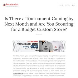 Is There a Tournament Coming by Next Month and Are You Scouring for a Budget Custom Store?