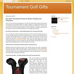 Tournament Golf Gifts: Buy Golf Tournament Prizes for Brand Visibility and Promotion