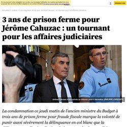 3 de prison ferme pour Jérôme Cahuzac : un tournant pour les affaires judiciaires