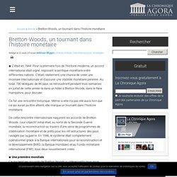 Bretton-Woods, un tournant dans l'histoire monétaire