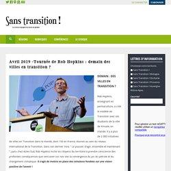 Avril 2019 -Tournée de Rob Hopkins : demain des villes en transition ?