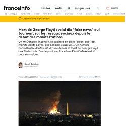"""Mort de George Floyd : voici dix """"fake news"""" qui tournent sur les réseaux sociaux depuis le début des manifestations"""