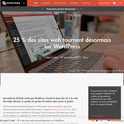 25 % des sites web tournent désormais sur Wordpress - Tech - Numerama