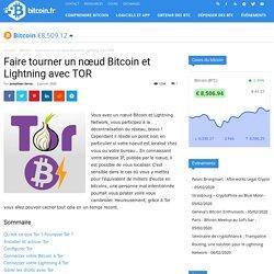 Faire tourner un nœud Bitcoin et Lightning avec TOR