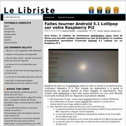 Faites tourner Android 5.1 Lollipop sur votre Raspberry Pi2