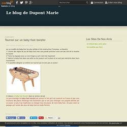 Tournoi sur un baby-foot bonzini - Le blog de Dupont Marie