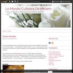 Tourte-Burger - Le Monde Culinaire De Meriem