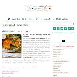 Tourte poulet champignons facile