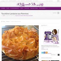 A table avec Julie – Tourtière Landaise aux Pommes