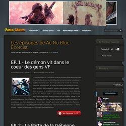 Tous les épisodes de Ao No Blue Exorcist VF - Page 1