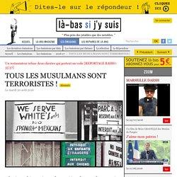TOUS LES MUSULMANS SONT TERRORISTES