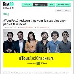 #TousFactCheckeurs : ne vous laissez plus avoir par les fake news