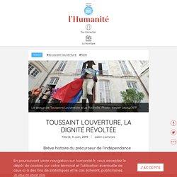 Toussaint Louverture, la dignité révoltée