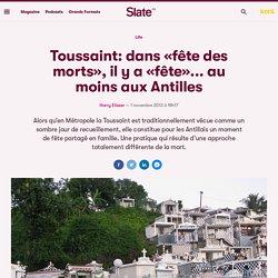 Toussaint: dans «fête des morts», il y a «fête»... au moins aux Antilles