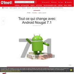 Tout ce qui change avec Android Nougat 7.1
