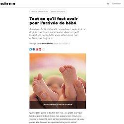 Tout ce qu'il faut avoir pour l'arrivée de bébé: La liste des indispensables à acheter pour le nouveau-né