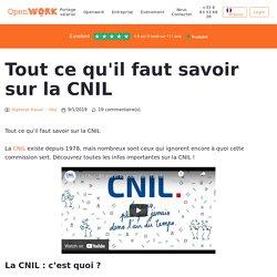 Tout ce qu'il faut savoir sur la CNIL