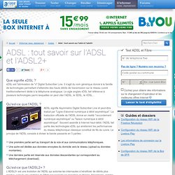 Tout savoir sur l'ADSL et l'ADSL2+
