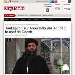 Tout savoir sur Abou Bakr al-Baghdadi, le chef de Daesh
