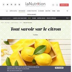 Tout savoir sur le citron