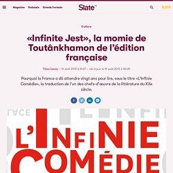 «Infinite Jest», la momie de Toutânkhamon de l'édition française