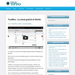 ToutBox : Le cloud gratuit et illimité - Teletuto : Tutos vidéo