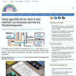 Votre app iOS clé en main à prix maitrisé: Le nouveau service de Toutdanslapoche