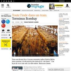TOUTE L'INDE DANS UN TRAIN. Terminus Bombay