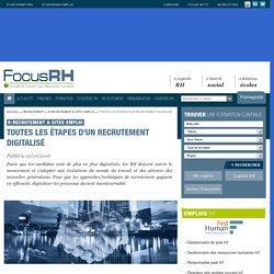 Toutes les étapes d'un recrutement digitalisé - E-recrutement & Sites emploi - Focus RH
