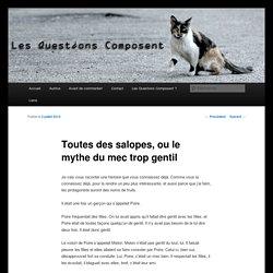 [French] Toutes des salopes, ou le mythe du mec trop gentil