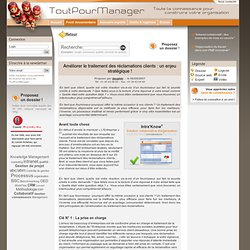 Améliorer le traitement des réclamations clients : un enjeu stratégique ! - Base de connaissance