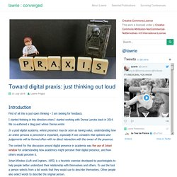 Toward digital praxis: just thinking out loud