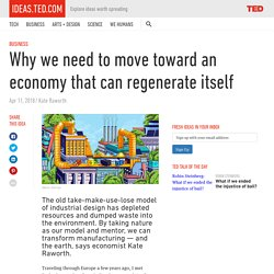 Why we need to move toward an economy that can regenerate itself