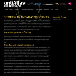 TOWARDS AN ANTIATLAS OF BORDERS : ANTIATLAS OF BORDERS