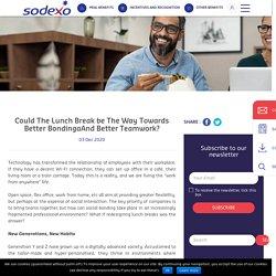 Could The Lunch Break be The Way Towards Better BondingaAnd Better Teamwork? - Sodexo