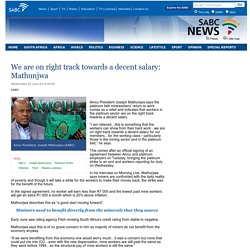 We are on right track towards a decent salary: Mathunjwa:Wednesday 25 June 2014