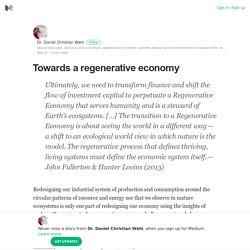 Towards a regenerative economy – Dr. Daniel Christian Wahl – Medium