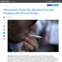Obama Just Took One Big Step Towards Stopping the War on Drugs