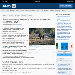 Feral meat a step towards a more sustainable diet, researcher says
