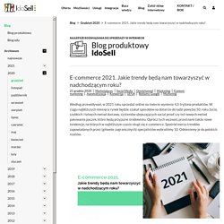 E-commerce 2021. Jakie trendy będą nam towarzyszyć w nadchodzącym roku?
