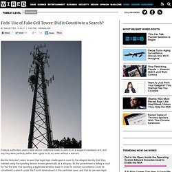 Feds' Use of Fake Cell Tower: Did it Constitute a Search? | Threat Level