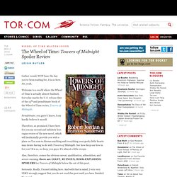 The Wheel of Time: Towers of Midnight Spoiler Review | Tor.com | Science fiction and fantasy | Blog posts