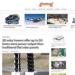 3D solar towers offer up to 20 times more power output than traditional flat solar panels