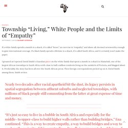 "Township ""Living,"" White People and the Limits of ""Empathy"""