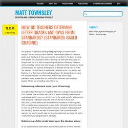 How do teachers determine letter grades and GPAs from standards? (Standards-Based Grading)