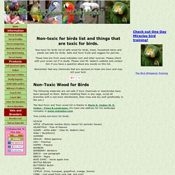 Non-toxic for birds list and a list of things that are toxic for birds.