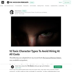 10 Toxic Character Types To Avoid Hiring At All Costs