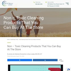 Non - Toxic Cleaning Products That You Can Buy At The Store