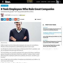 8 Toxic Employees Who Ruin Great Companies
